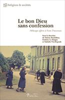 Présentation du livre Le bon Dieu sans confession