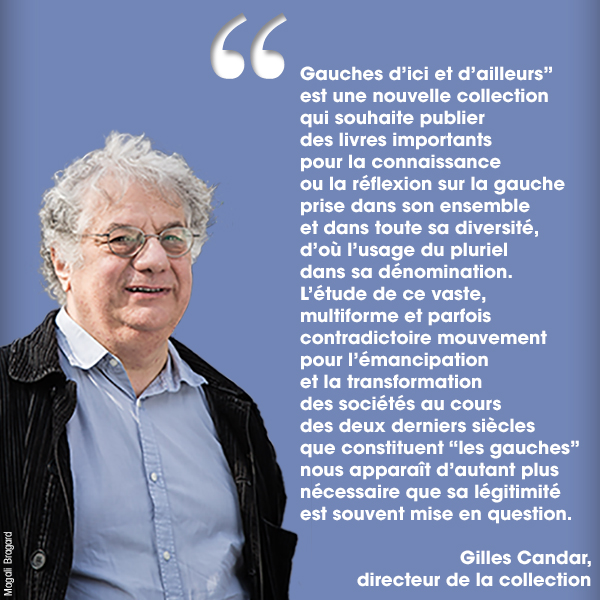 Présentation de la collection « Gauches d'ici et d'ailleurs » par Gilles Candar