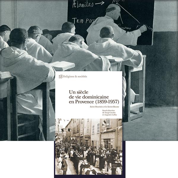 Présentation du livre Un siècle de vie dominicaine en Provence (1859-1957)
